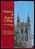 History of Boston College : From the Beginnings to 1990, Donovan, Charles F. and Dunigan, David R., 0962593400