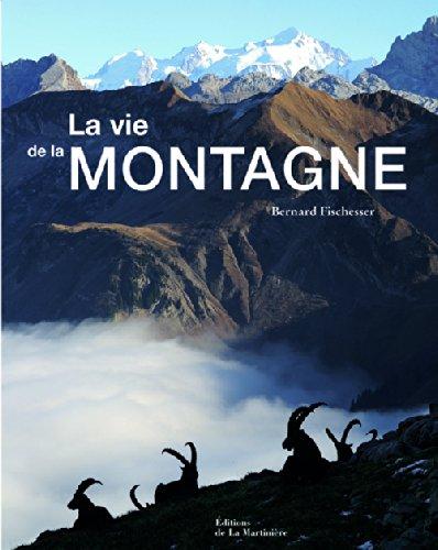 La vie de la montagne ~ Bernard Fischesser