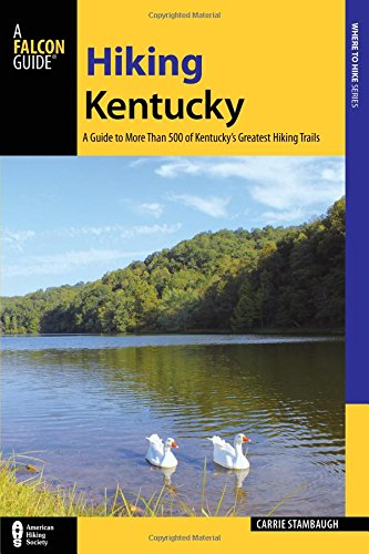 Hiking Kentucky: A Guide to 80 of Kentucky's Greatest Hiking Adventures