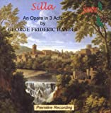 Silla, An Opera in 3 Acts by George Frideric Handel