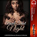 About That Night: A BWWM Interracial Billionaire Romance Collection Audiobook by  Scribble XO Books Narrated by Eli Walker, Sarah Grant, Katrina Holmes
