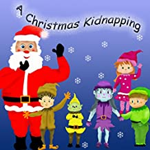 Chilren's Story. A Christmas Kidnapping