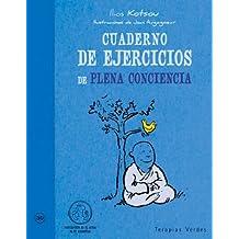 Cuaderno de ejercicios de plena conciencia (Spanish Edition)