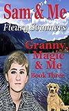 Sam & Me (Granny, Magic & Me Book 3)