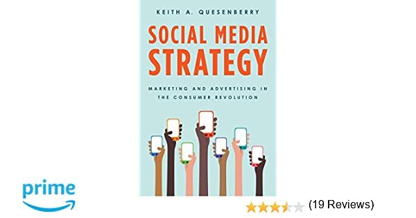 Social Media Strategy: Marketing and Advertising in the Consumer ...