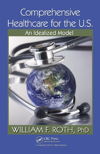 Download Comprehensive Healthcare for the U.S.: An Idealized Model Pdf
