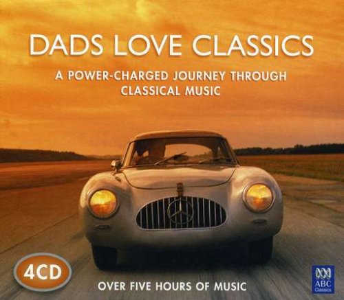 Dads Love Classics by ABC Classics