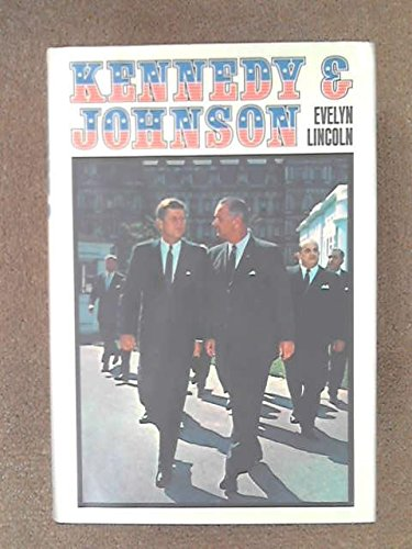 Kennedy And Johnson by Evelyn Lincoln