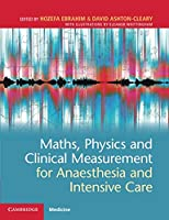 Maths, Physics and Clinical Measurement for Anaesthesia and Intensive Care Front Cover