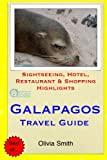 Galapagos Travel Guide: Sightseeing, Hotel, Restaurant & Shopping Highlights