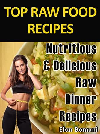 Top Raw Food Recipes Nutritious Delicious Raw Dinner Recipes Top Raw Food Recipes Book 3