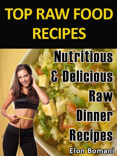 Amazon top raw food recipes nutritious delicious raw top raw food recipes nutritious delicious raw dinner recipes top raw food recipes forumfinder