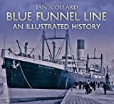 Blue Funnel Line an Illustrated History, Ian Collard, 1848689578