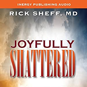 Joyfully Shattered Audiobook
