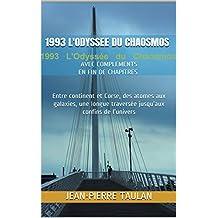 1993 L'ODYSSEE DU CHAOSMOS: AVEC COMPLEMENTS EN FIN DE CHAPITRES Entre continent et Corse, des atomes aux galaxies, une longue traversée jusqu'aux confins de l'univers (French Edition)
