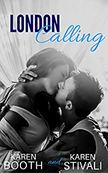 London Calling: Sexy New Adult, New York-to-London Romance by [Booth, Karen, Stivali, Karen]