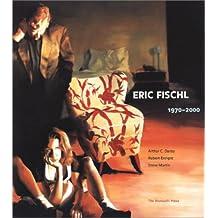 Eric Fischl: 1970-2000