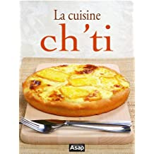 La cuisine Ch'ti (French Edition)