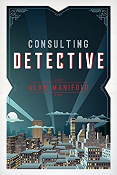Consulting Detective by [Manifold, Alan]
