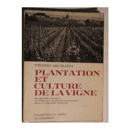 Plantation et culture de la vigne, les grands cépages et l'élite des hybrides modernes dans le vignoble français