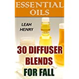 Essential Oils: 30 Diffuser Blends For Fall