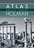 Atlas Bíblico Conciso Holman (Spanish Edition)