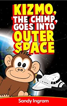 Kizmo the Chimp Goes Into Outer Space by [Ingram ECE, C.]