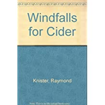 Windfalls for Cider...: The Poems of Raymond Knister