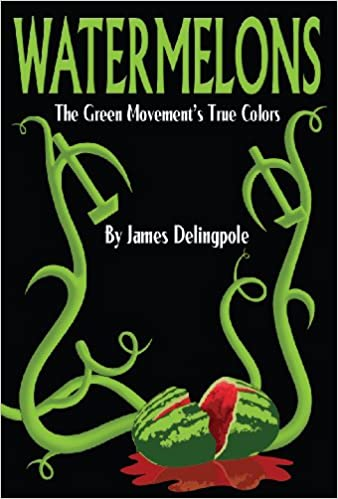 watermelons the green movements true colors james delingpole 9780983347408 amazoncom books - True Colors Book