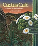 Cactus Cafe: A Story of the Sonoran Desert - a Wild Habitats Book (with poster and bat stuffed animal toy)