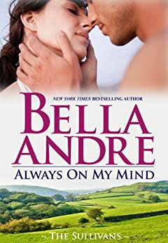 Always On My Mind (The Sullivans Book 8) by [Andre, Bella]