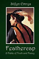 Feathercap: A Fable of Truth and Fancy