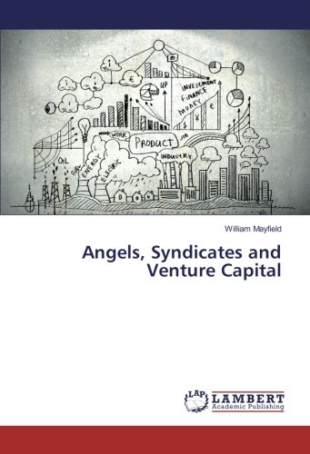 Angels, Syndicates and Venture Capital
