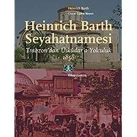 Heinrich Barth Seyahatnamesi: Trabzon'dan Üsküdar'a Yolculuk 1858