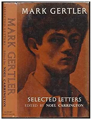 Mark Gertler  Selected letters  Edited by Noel Carrington  With an