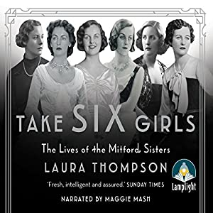 Take Six Girls: The Lives of the Mitford Sisters Audiobook