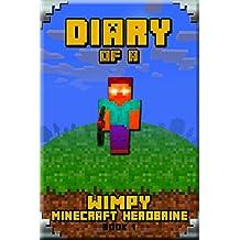 Minecraft: Diary of a Wimpy Minecraft Herobrine Book 1: Unofficial Minecraft Book for Kids. Extraordinary Intelligent Masterpiece that makes Children Lough. ... Kids Stories, Minecraft Herobrine)