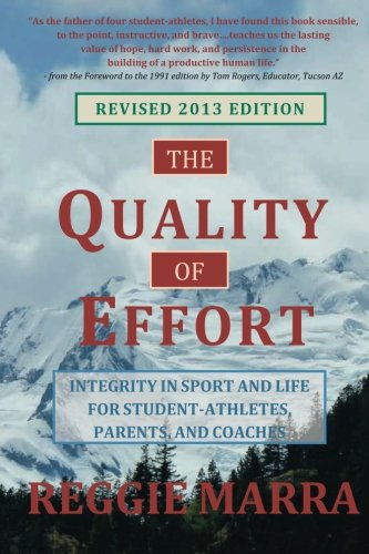 Read Online The Quality of Effort: Integrity in Sport and Life for Student-Athletes, Parents and Coaches ebook