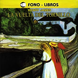La Vuelta del Tronillo [The Turn of the Screw] Audiobook
