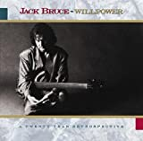 jack bruce willpower - Never Tell Your Mother She's Out Of Tune