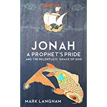 Jonah: A Prophet's Pride and the Relentless Grace of God