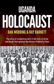 Uganda Holocaust by [Barnett, Ray, Wooding, Dan]