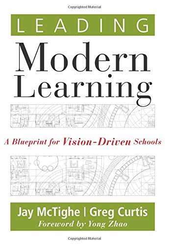 Leading Modern Learning: A Blueprint for Vision-Driven Schools - bring a level of alignment and intentionality to living out your school s vision and ... to Create Real, Lasting Change in Education)