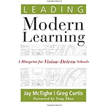 Leading Modern Learning: A Blueprint for Vision-Driven Schools - bring a level of alignment and intentionality...