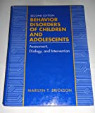 Behavior Disorders of Children and Adolescents : Assessment, Etiology and Intervention, Erickson, Marilyn T., 0130950432