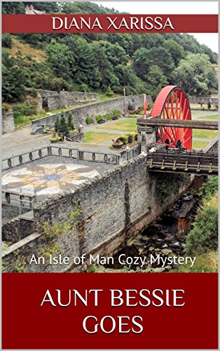 Aunt Bessie Goes (An Isle of Man Cozy Mystery Book -