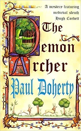 The Demon Archer (A Mystery Featuring Medieval Sleuth Hugh Corbett) by Doherty, Paul (1999) Mass Market