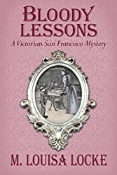 Bloody Lessons: A Victorian San Francisco Mystery