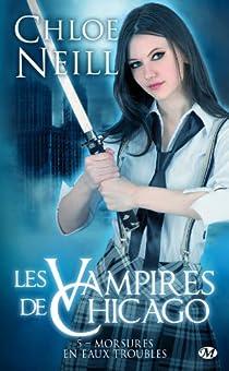 Les Vampires de Chicago, tome 5 : Morsures en eaux troubles par Neill