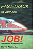 Fast-Track to Your Next Job!, Marvin Adams, 0595318851